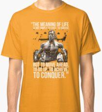 Arnold Schwarzenegger Arnie Conquer Quote Classic T-Shirt