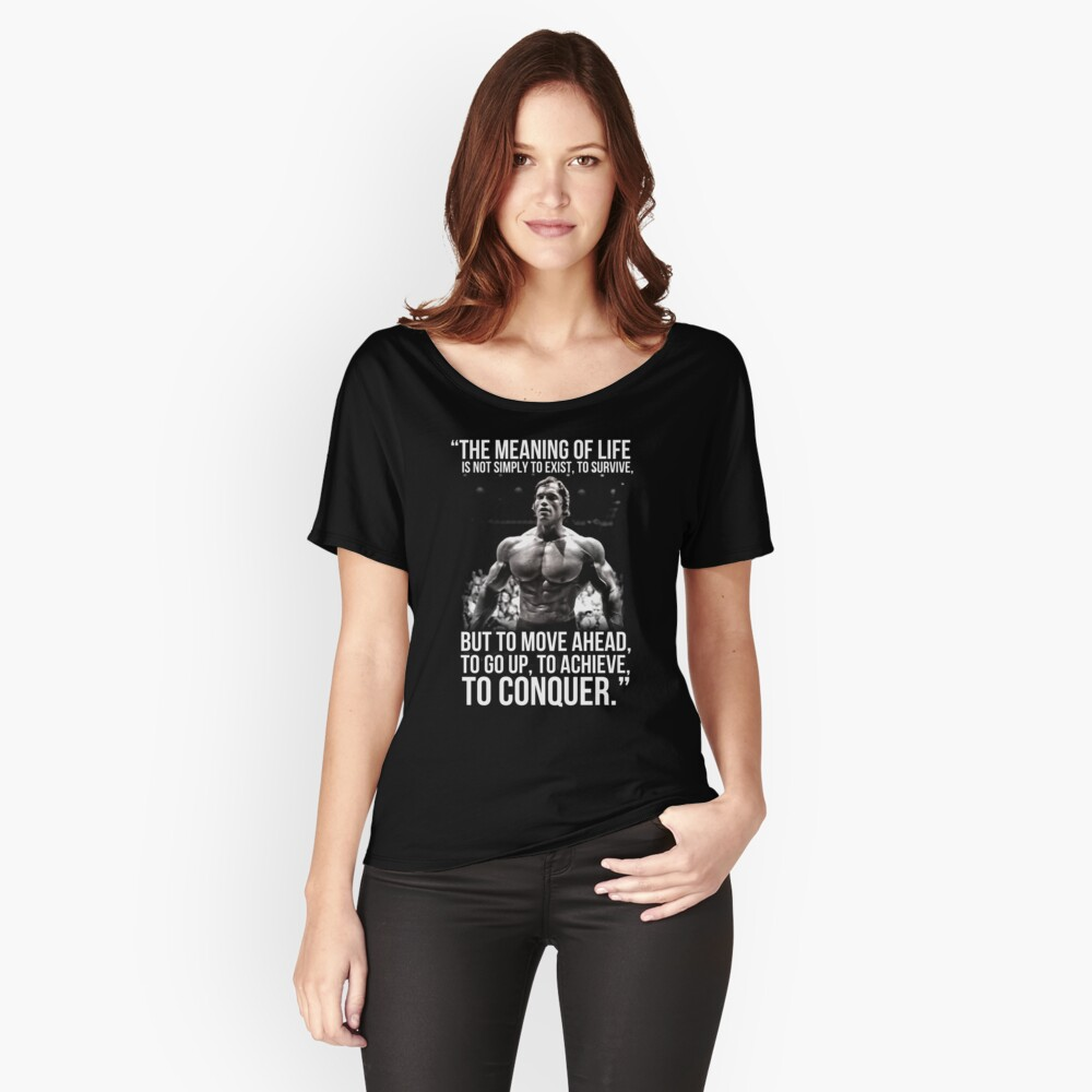 Arnold Schwarzenegger Arnie Conquer Quote Women's Relaxed Fit T-Shirt Front