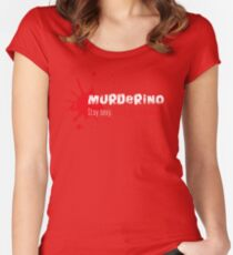 My Favorite Murder Murderino - Stay Sexy. Don't Get Murdered. Women's Fitted Scoop T-Shirt