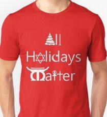 All Holidays Matter T-Shirt
