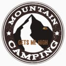 Mountain Camping Gets Me High by SportsT-Shirts