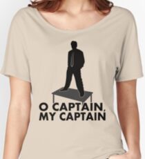 O Captain, my Captain Women's Relaxed Fit T-Shirt