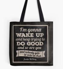MBMBAM I'm Gonna Wake Up and Do Good Podcast Tote Bag