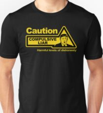 Caution - Compulsive Liar Unisex T-Shirt