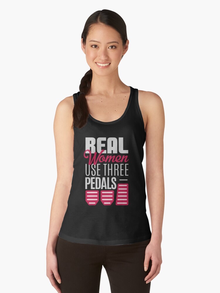 Real Women Use Three Pedals - Stick Shift Car Lover Women's Tank Top Front