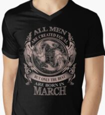 All men are created equal but only the best are born in March Men's V-Neck T-Shirt