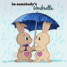 Be Somebody's Umbrella by Catherine Dair