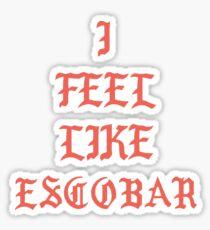 I Feel Like Escobar  Sticker