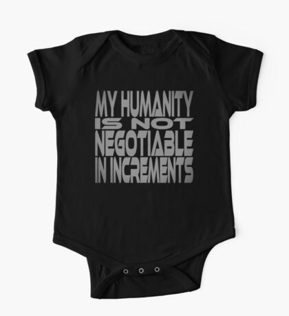 My Humanity is Not Negotiable in Increments Kids Clothes