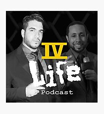 IV Life Podcast Photographic Print