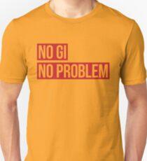 No Gi, No Problem T-Shirt