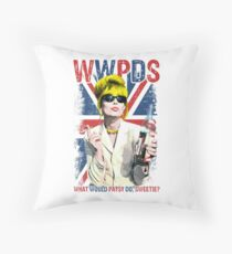 What Would Patsy Do, Sweetie? Ab Fab. Absolutely Fabulous. Patsy Stone. Edina.  Throw Pillow