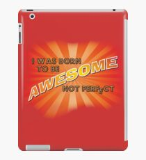 Born to be AWESOME iPad Case/Skin