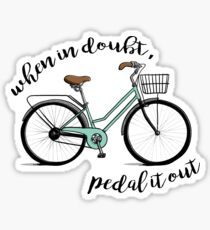 A Cyclist's Motto Sticker