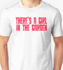 Shaun Of The Dead - There's A Girl In The Garden Unisex T-Shirt