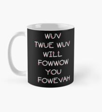 The Princess Bride Quote - Wuv Twue Wuv Will Fowwow You Fowevah Mug