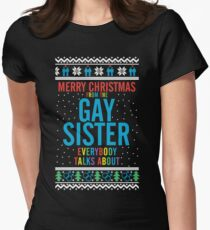 Merry Christmas for the Gay Sister everybody talks about T-Shirt