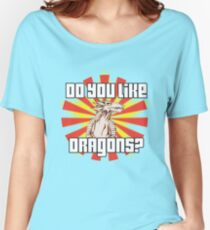 Do You Like Dragons? Women's Relaxed Fit T-Shirt