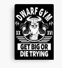 Dwarf Gym, Get Big Or Die Trying Canvas Print