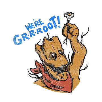 We're Grrroot by designsbygaunty