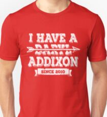 I have a Daryl Addixon since 2010 Unisex T-Shirt