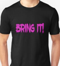 """Bring It"" bold pink say it loud T-Shirt"