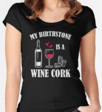 My Birthstone is a Wine Cork Women's Fitted Scoop T-Shirt