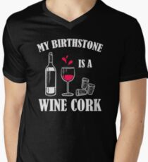 My Birthstone is a Wine Cork Men's V-Neck T-Shirt