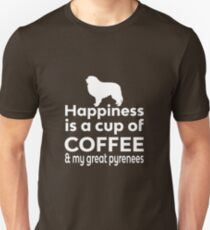 Happiness is a cup of Coffee & my Great Pyrenees T-Shirt