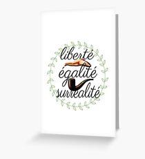 liberté, égalité, surréalité Greeting Card