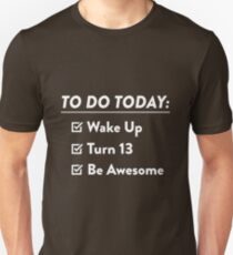 13th Birthday Checklist Be Awesome 13 Years Old T-Shirt Unisex T-Shirt