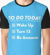 13th Birthday Checklist Be Awesome 13 Years Old T-Shirt Graphic T-Shirt