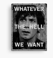 Bellamy - The 100 - Whatever the hell we want Canvas Print
