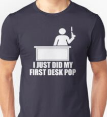 I Just Did My First Desk Pop - The Other Guys T-Shirt