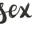 #sexy - Calligraphic print by Anastasiia Kucherenko