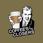 Coffee is for Closers by cpinteractive