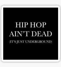 HIP HOP AIN'T DEAD Sticker