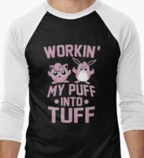 Workin' My Puff into Tuff Men's Baseball ¾ T-Shirt