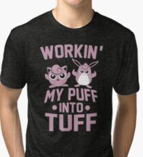 Workin' My Puff into Tuff Tri-blend T-Shirt