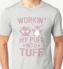 Workin' My Puff into Tuff T-Shirt