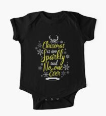 Christmas is too sparkly Said No One Ever Holiday Xmas One Piece - Short Sleeve