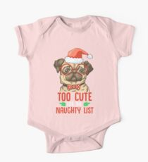 I Am Too cute for Santa Claus' Naughty list Christmas One Piece - Short Sleeve