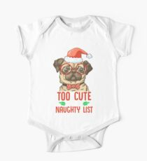 I Am Too cute for Santa Claus' Naughty list Christmas One Piece - Short Sleeve