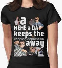 A Meme a Day Keeps the crippling depression away Women's Fitted T-Shirt