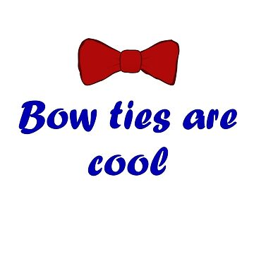 Bow Ties Are Cool by Quiwi10