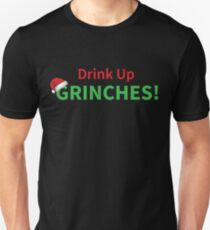 Drink Up Grinches Christmas Holiday Design T-Shirt