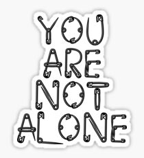 YOU ARE NOT ALONE SAFETY PIN stickers Sticker