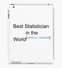 Best Statistician in the World - Citation Needed! iPad Case/Skin
