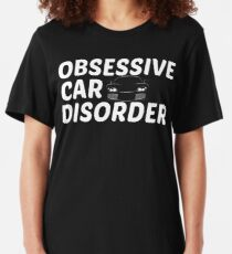 Obsessive Car Disorder - OCD Just One More Car Slim Fit T-Shirt