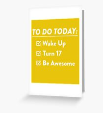 17th Birthday Checklist Be Awesome 17th Years Old T-Shirt Greeting Card
